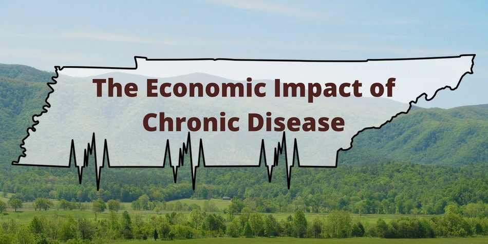The Economic Impact of Chronic Disease in TN
