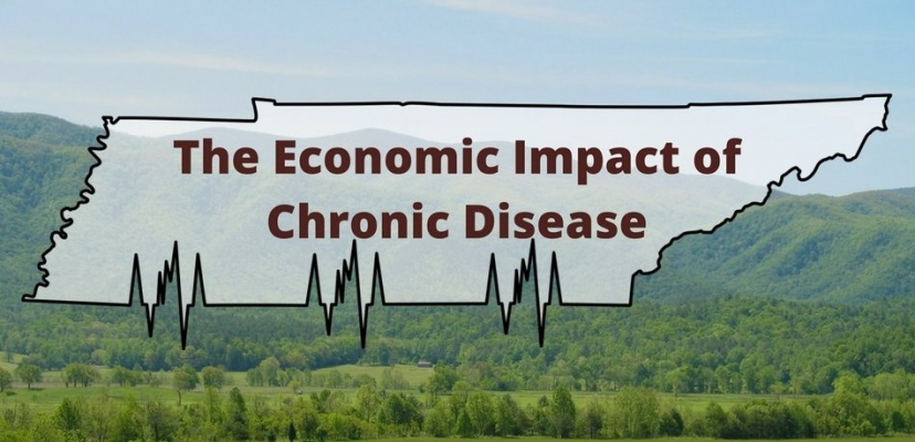 The Economic Impact of Chronic Disease in Tennessee